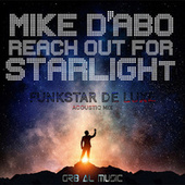 Reach out for Starlight (Funkstar De Luxe Acoustic Mix) by Mike D'Abo