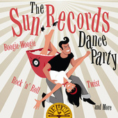 The Sun Records Dance Party: Boogie-Woogie, Rock 'n' Roll, Twist and More von Various Artists