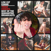 Tough Cookies: Best of the Quarantine Broadcasts fra Low Cut Connie