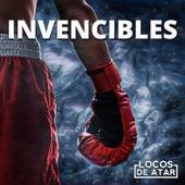 Invencibles by Locos De Atar