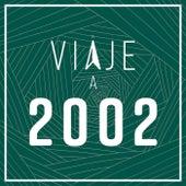 Viaje a 2002 de Various Artists