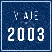 Viaje a 2003 de Various Artists