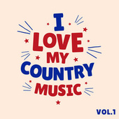 I Love My Country Music - Vol.1 by Various Artists