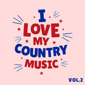 I Love My Country Music - Vol.2 fra Various Artists