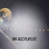 Big Jazz Playlist von Various Artists