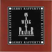 On A Wing & A Prayer by Gerry Rafferty