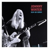 Sun Go Down by Johnny Winter