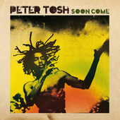 Soon Come (Live At Capri Theater, Atlanta, February 2nd 1979) (Remastered) by Peter Tosh