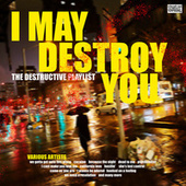 I May Destroy You The Destructive Playlist de Various Artists