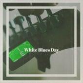 White Blues Day von Various Artists