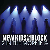 2 In The Morning by New Kids on the Block