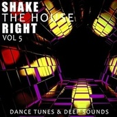 Shake the House Right, Vol. 5 de Various Artists