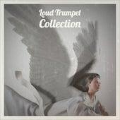 Loud Trumpet Collection de Various Artists