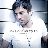 Greatest Hits von Enrique Iglesias