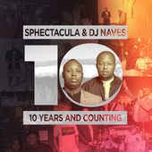 10 Years And Counting by Sphectacula & DJ Naves
