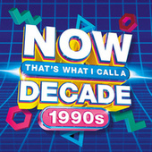 NOW That's What I Call A Decade 1990s by Various Artists