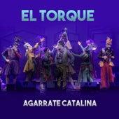 El Torque (En Vivo) de Agarrate Catalina