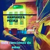 Sólo Canciones de Amor de Gianmarco Il Piccolo