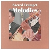 Sacred Trumpet Melodies fra Various Artists