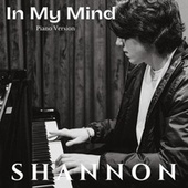 In My Mind (Piano Version) by Shannon