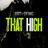 That High von Art of Dying