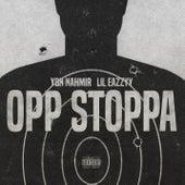 Opp Stoppa (feat. Lil Eazzyy) de YBN Nahmir