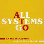 All Systems Go (Edit) by R.A. The Rugged Man