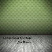Green Room Interlude fra Jim Pearce