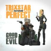 Good Over Evil von TriXstar