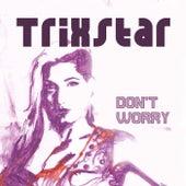 Don't Worry von TriXstar