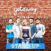 Stand Up von Getaway Crew