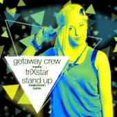 Stand Up (Majkizioom Remix) von Getaway Crew