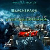 Vainglorious by Black Spade