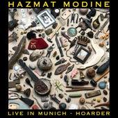 Hoarder (Live in Munich) by Hazmat Modine