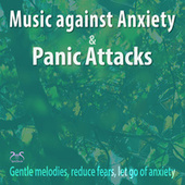 Music Against Anxiety and Panic Attacks - Gentle Melodies, Reduce Fears, Let Go of Anxiety von Max Relaxation