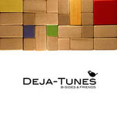 Deja-Tunes: B-Sides and Friends by Various Artists