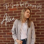 The Songs That Changed Me de Allie