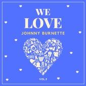 We Love Johnny Burnette, Vol. 2 by Johnny Burnette
