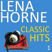 Classic Hits, Vol. 1 by Lena Horne