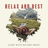 Relax and Rest (Sleep with Nature Music, Guitar and Piano Melody) by Deep Sleep Hypnosis Masters