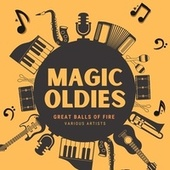 Great Balls of Fire (Magic Oldies) by Various Artists