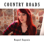 Country Roads van Raquel Eugenio