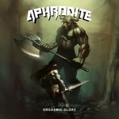 Orgasmic Glory by Aphrodite