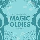 Save the Last Dance for Me (Magic Oldies) de Various Artists