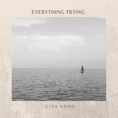 Everything Trying by Lisa Long