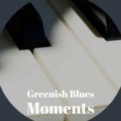Greenish Blues Moments de Various Artists