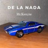 De La Nada by McKenzie