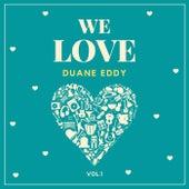 We Love Duane Eddy, Vol. 1 by Duane Eddy