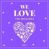 We Love the Weavers, Vol. 2 de The Weavers