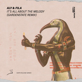 It's All About The Melody (gardenstate Remix) by Aly & Fila